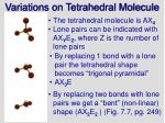 variations on tetrahedral molecule