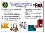 use life cycle analyses to select green products by considering