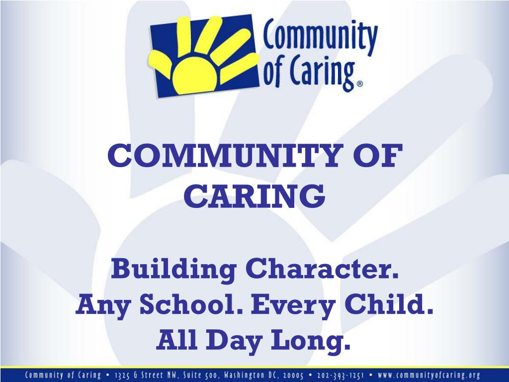 community of caring building character any school every child all day long l.