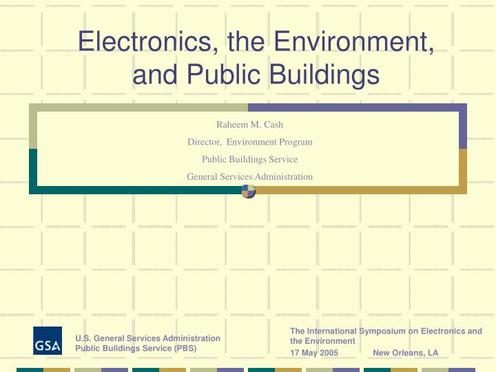 Electronics the environment and public buildings