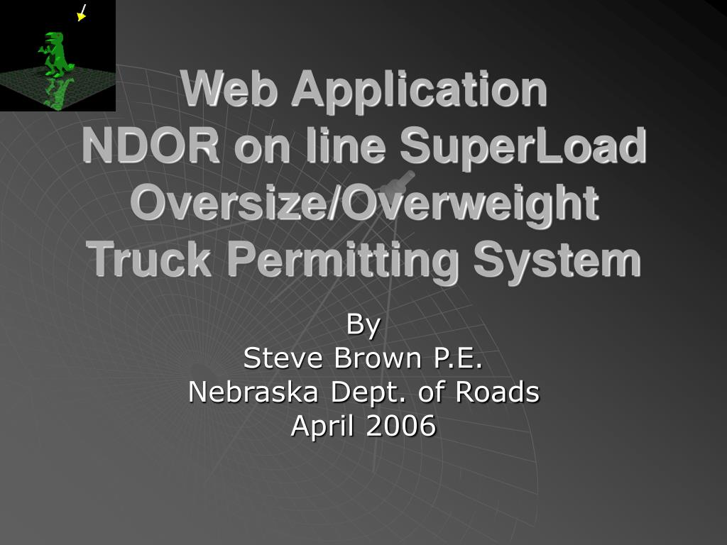 web application ndor on line superload oversize overweight truck permitting system l.