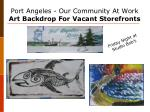 port angeles our community at work art backdrop for vacant storefronts