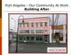 port angeles our community at work building after22