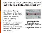 port angeles our community at work why during bridge construction