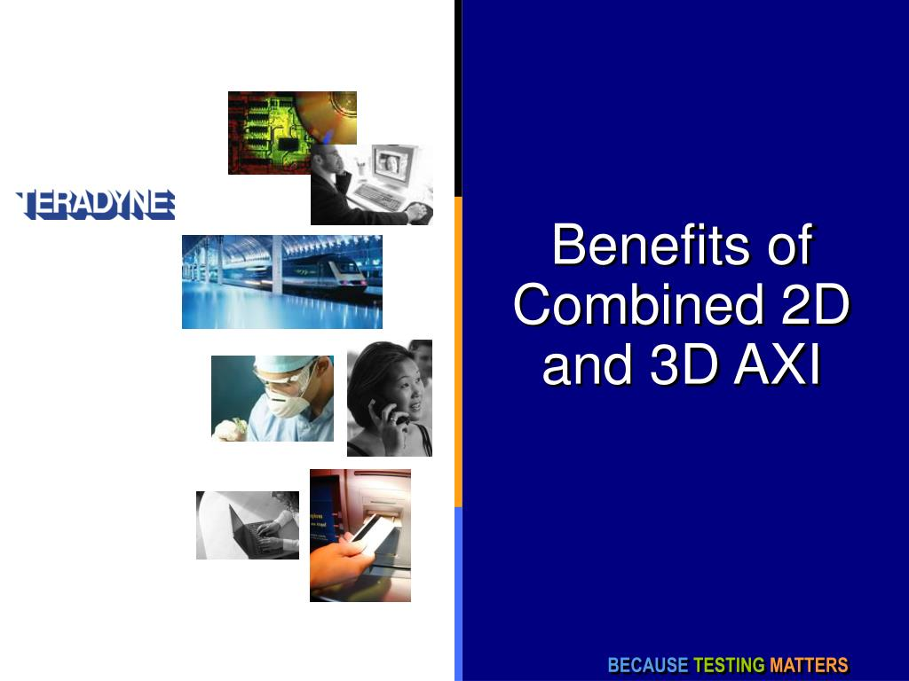 benefits of combined 2d and 3d axi l.