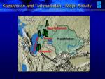 kazakhstan and turkmenistan major activity