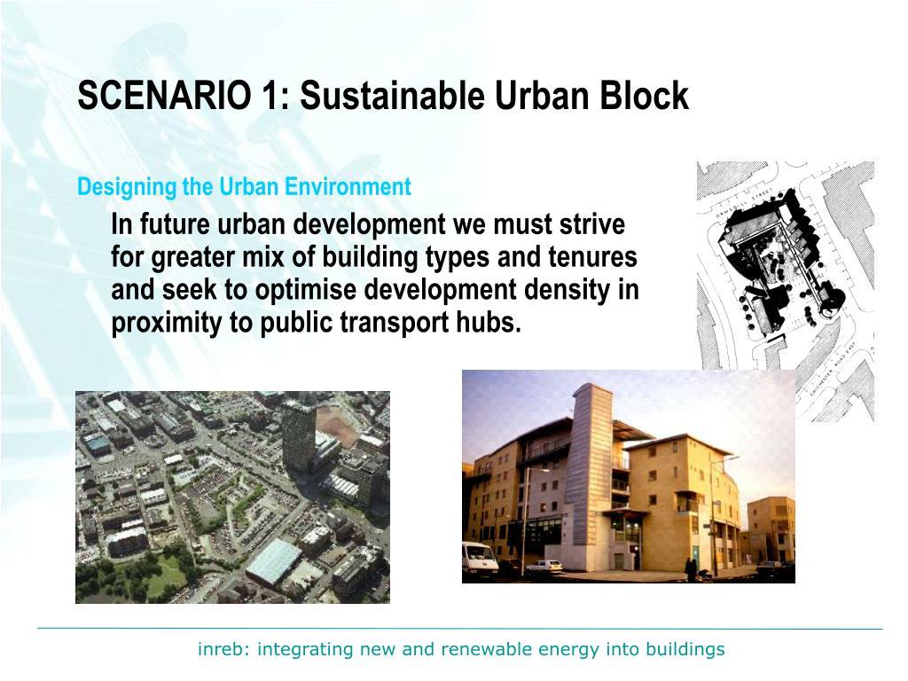 SCENARIO 1: Sustainable Urban Block