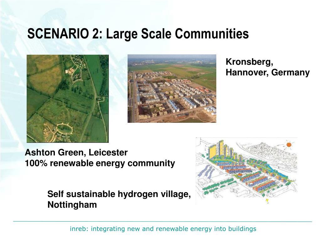 SCENARIO 2: Large Scale Communities