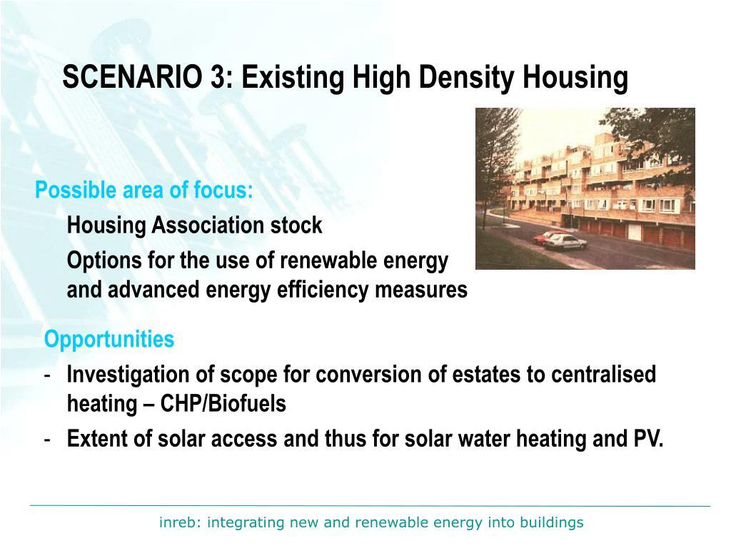 SCENARIO 3: Existing High Density Housing