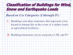 classification of buildings for wind snow and earthquake loads
