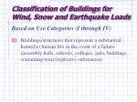 classification of buildings for wind snow and earthquake loads45