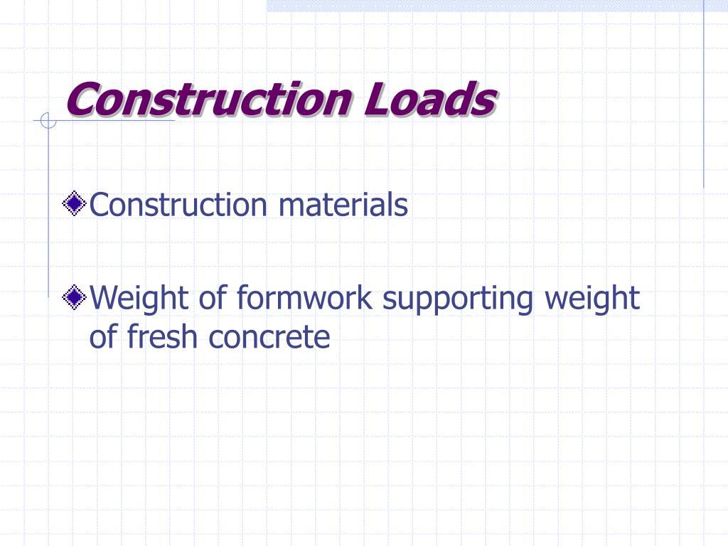 Construction Loads