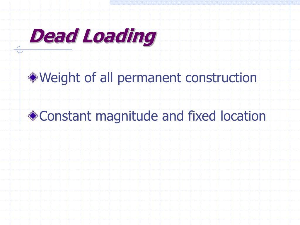Dead Loading