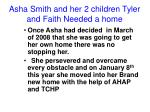 asha smith and her 2 children tyler and faith needed a home