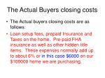 the actual buyers closing costs