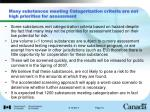 many substances meeting categorization criteria are not high priorities for assessment