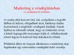 marketing a vend gl t sban a vend gl t s f feladata