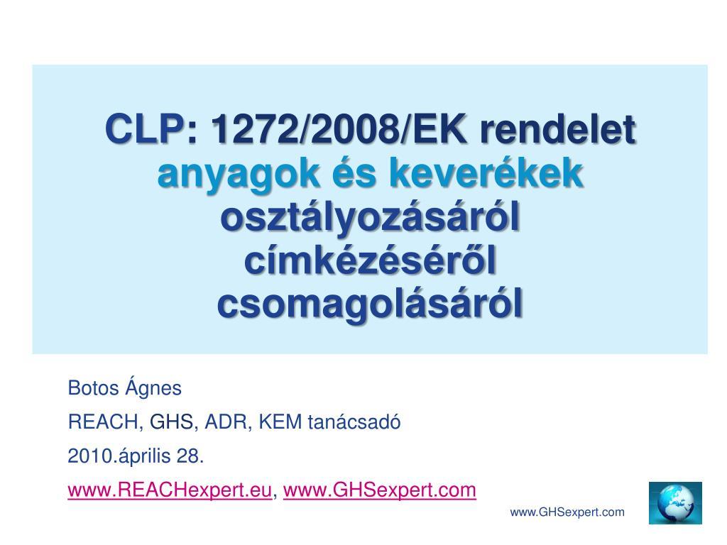 clp 1272 2008 ek rendelet anyagok s kever kek oszt lyoz s r l c mk z s r l csomagol s r l l.