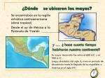 d nde se ubicaron los mayas