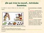 de qu viv an los mayas actividades econ micas