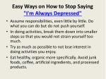 easy ways on how to stop saying i m always depressed7