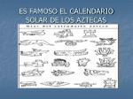es famoso el calendario solar de los aztecas
