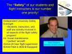 the safety of our students and flight instructors is our number one priority