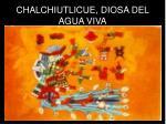 chalchiutlicue diosa del agua viva