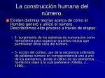 la construcci n humana del n mero1