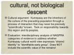 cultural not biological descent
