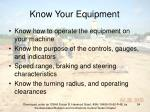 know your equipment