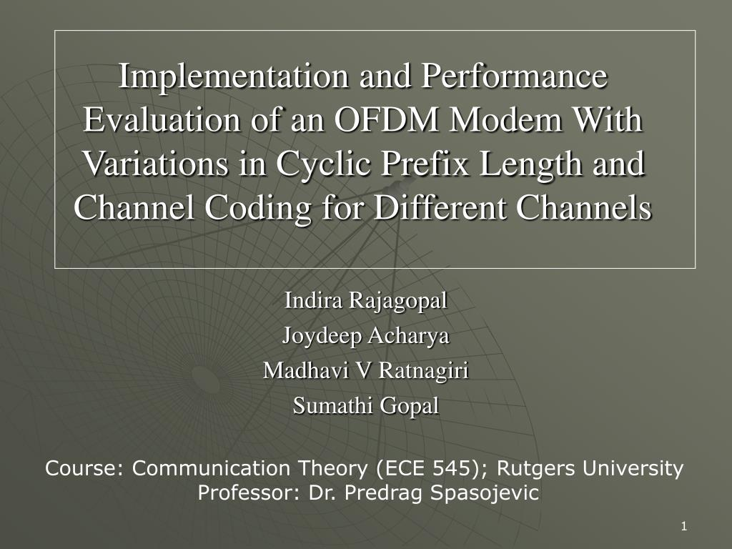 Implementation and Performance Evaluation of an OFDM Modem With Variations in Cyclic Prefix Length and Channel Coding for Different Channels