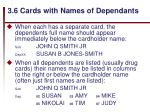 3 6 cards with names of dependants