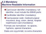6 3 mandatory machine readable information