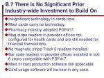 b 7 there is no significant prior industry wide investment to build on