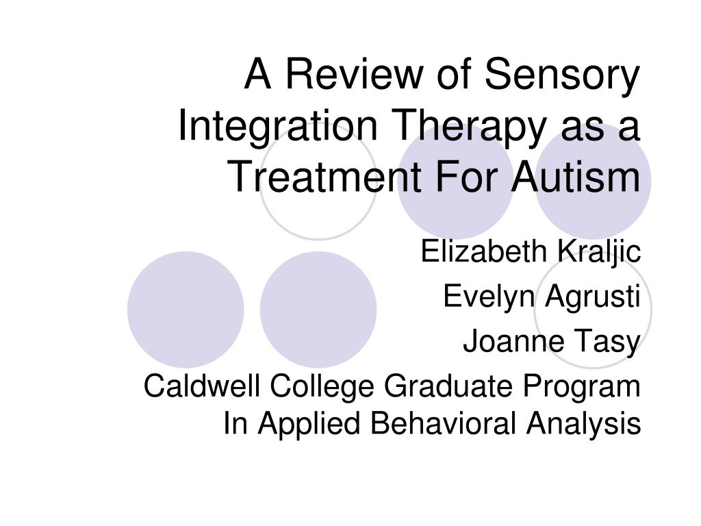 a review of sensory integration therapy as a treatment for autism l.