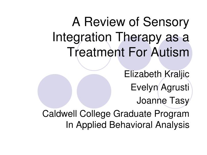 a review of sensory integration therapy as a treatment for autism n.