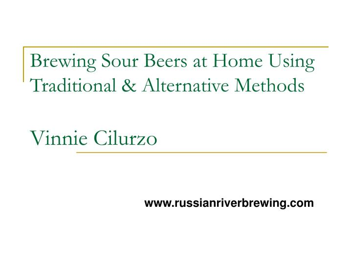 brewing sour beers at home using traditional alternative methods vinnie cilurzo n.