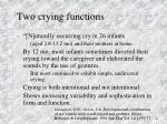 two crying functions