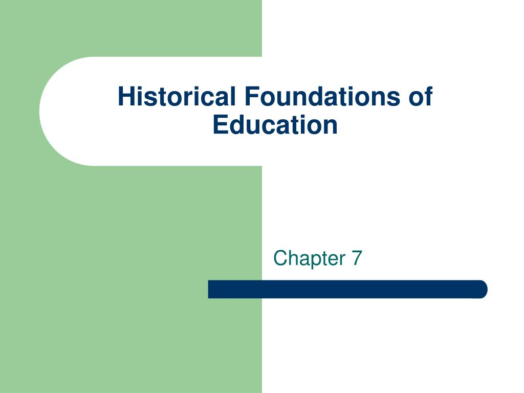 historical foundations of education l.