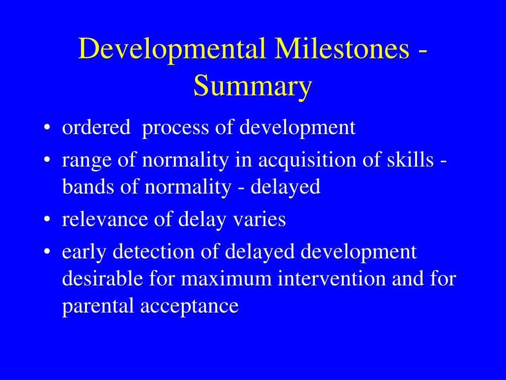 Developmental Milestones - Summary
