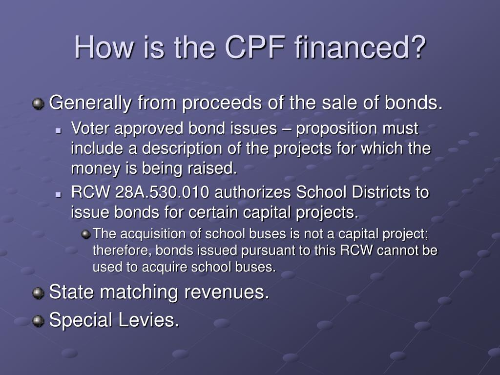 How is the CPF financed?