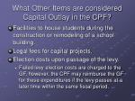 what other items are considered capital outlay in the cpf