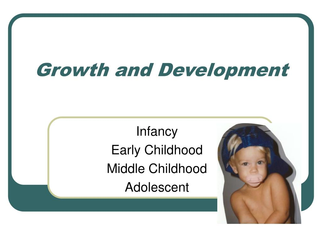 growth and development l.