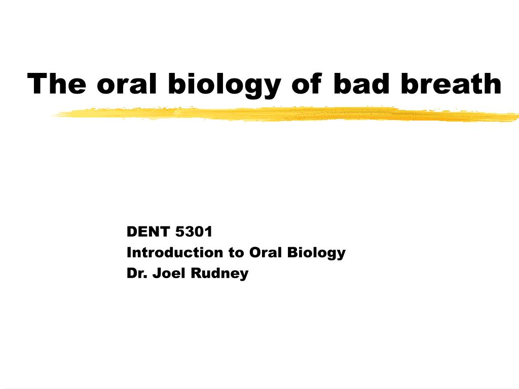 the oral biology of bad breath l.