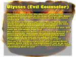 ulysses evil counselor