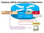 copying editing and pasting configurations46