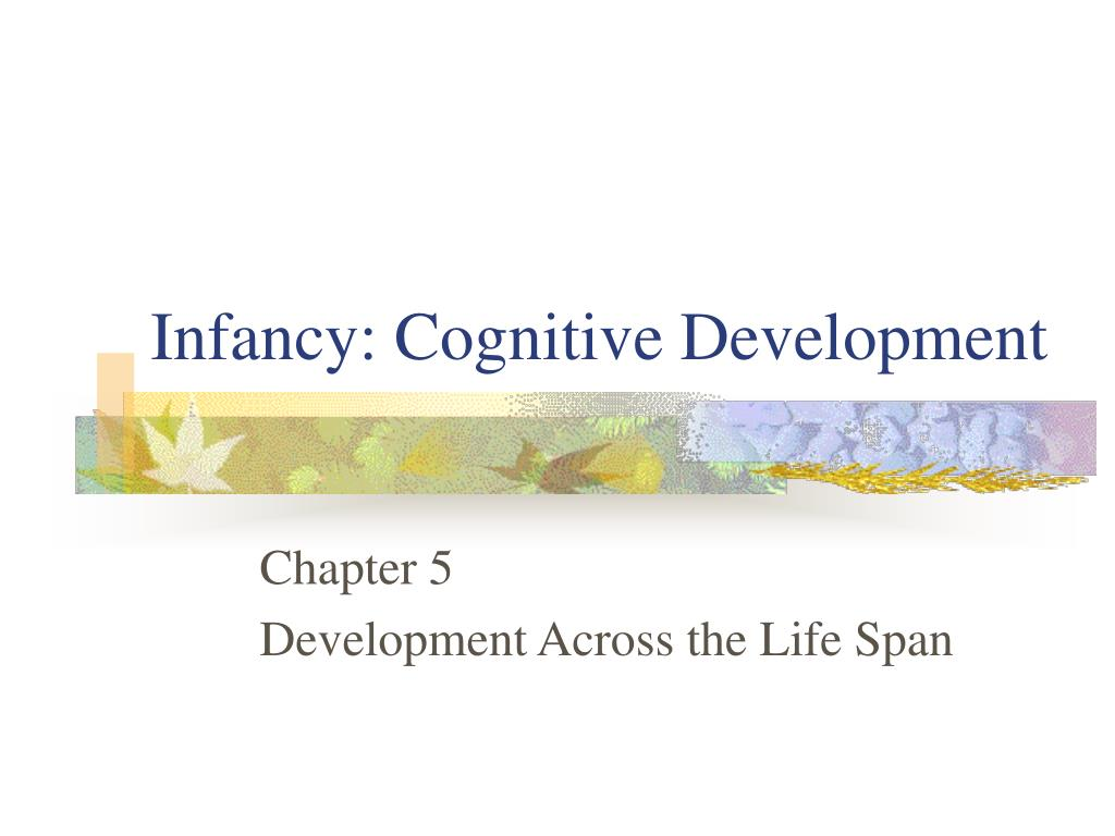 infancy cognitive development l.