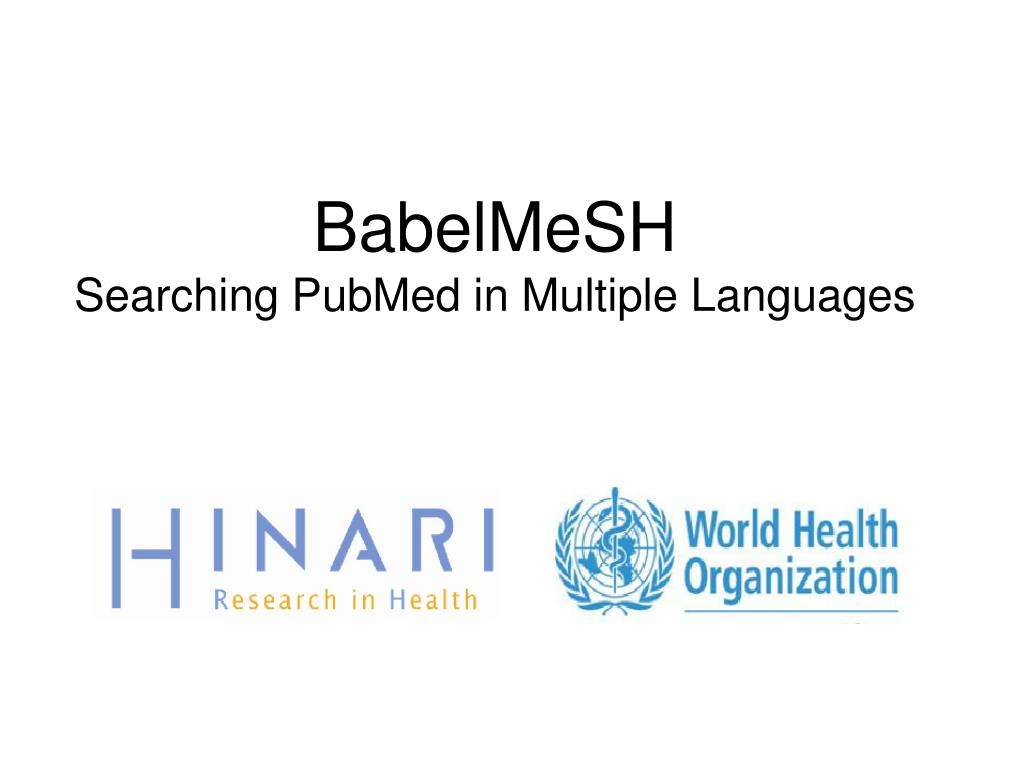 babelmesh searching pubmed in multiple languages l.