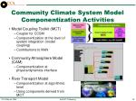 community climate system model componentization activities
